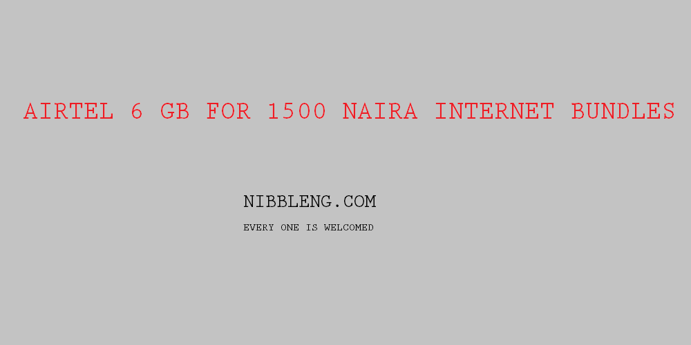 Airtel unveils 6GB Internet Bundles for 1500 Naira