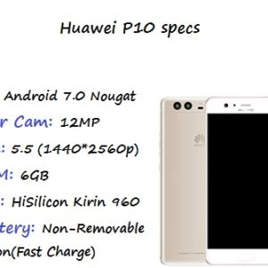 Huawei P10 Price Specification Description Nigeria China US UK India Pakistan Belgium Italy