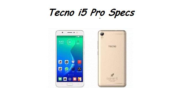 Tecno i5 Pro Price Specs Nigeria India Ghana Kenya