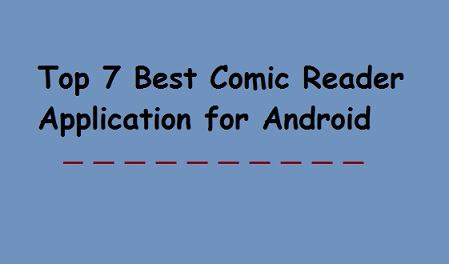 Top 7 Best Comic Ebook Readers Application for Android