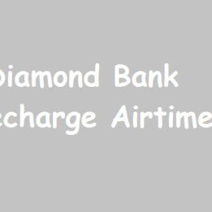 Diamond Bank Nigeria: Recharge Airtime(MTN, Airtel, GLO, 9Mobile)