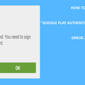 HOW TO FIX GOOGLE PLAY AUTHENTICATION IS REQUIRED ERROR