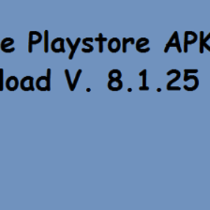 Download Playstore Latest Version 8.1.25 APK File
